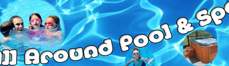 All Around Pool & Spa Open for Business Mon-Fri, 8a-5p & Sat, 8a-4p   601-483-1944