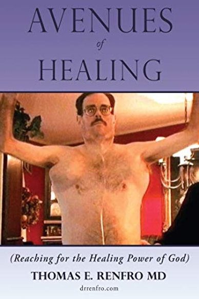 Avenues of Healing: Reaching for the Healing Power of God