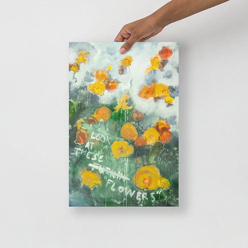 """Look At These Flowers Art Print (12"""" x 18"""")"""