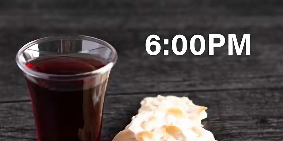 Sunday 6pm Communion Service 週日黃昏六點聖餐