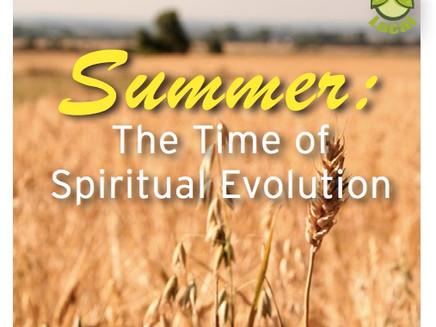 Summer: The Time of Spiritual Evolution