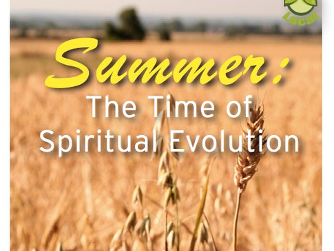 Summer: The Time of Spiritual Evolution
