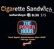 Cigarette Sandwich: The Power Hour
