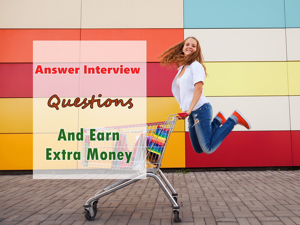 Answer Interview Questions and Earn Extra Money
