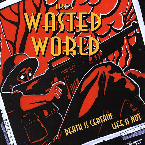 Ike's Wasted World - Death Is Certain, Life Is Not (Slipcase CDr)