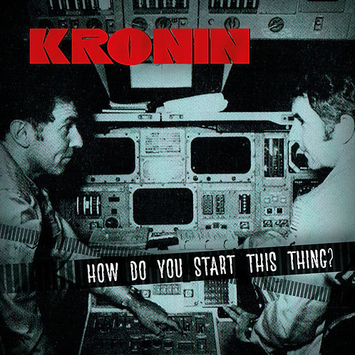Kronin - How Do You Start This Thing? (CD)