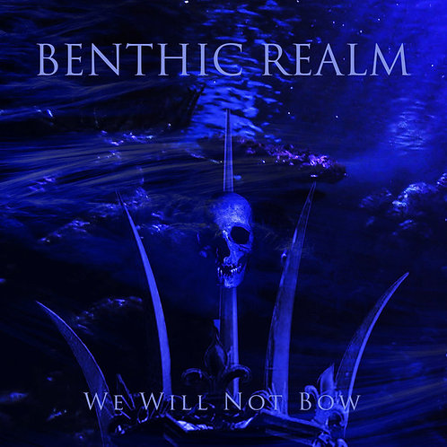 Benthic Realm – We Will Not Bow (Digipak CD)