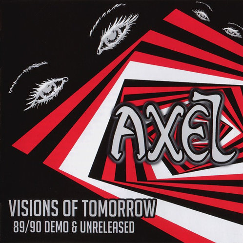 Axel - Visions of Tomorrow: 89/90 Demo / Unreleased (CD in jewel case)