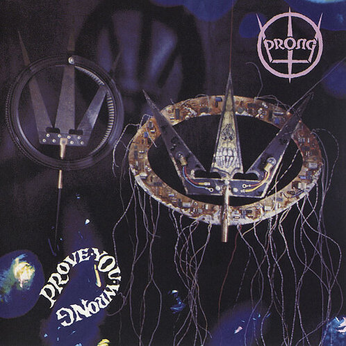 Prong - Prove You Wrong (2020 Reissue) (CD)