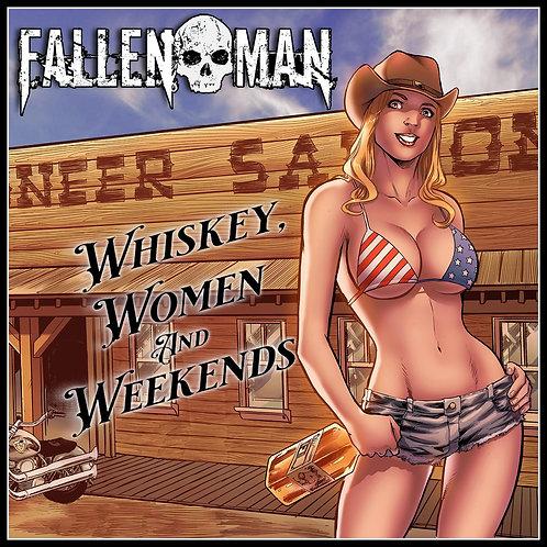 Fallen Man - Whiskey, Women And Weekends (Digipak) (CD)