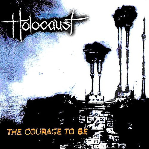 Holocaust - The Courage To Be (CD) (Euro Import)