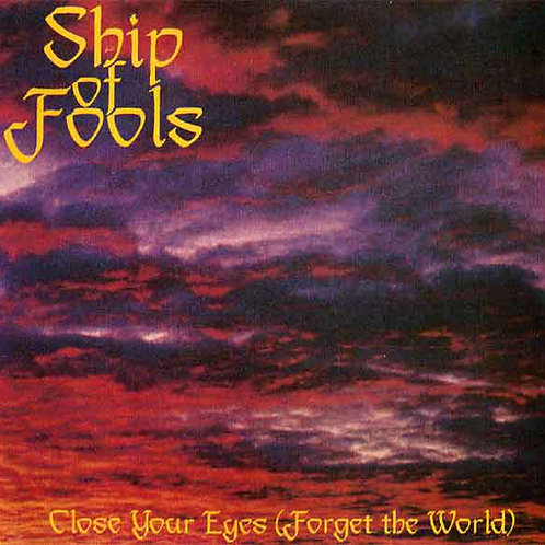 Ship Of Fools - CLose Your Eyes (Forget The World)  (Vinyl)