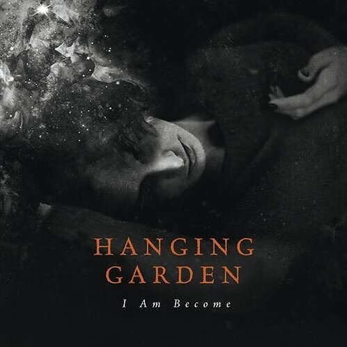 Hanging Garden - I Am Become (Vinyl)
