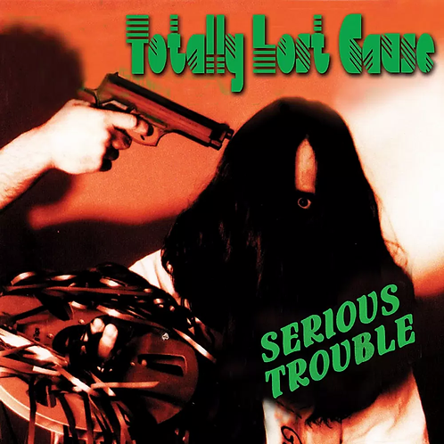 Totally Lost Cause - Serious Trouble (CD)