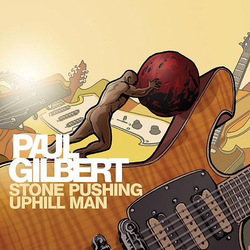 Paul Gilbert - Stone Pushing Uphill Man (Vinyl Edition)
