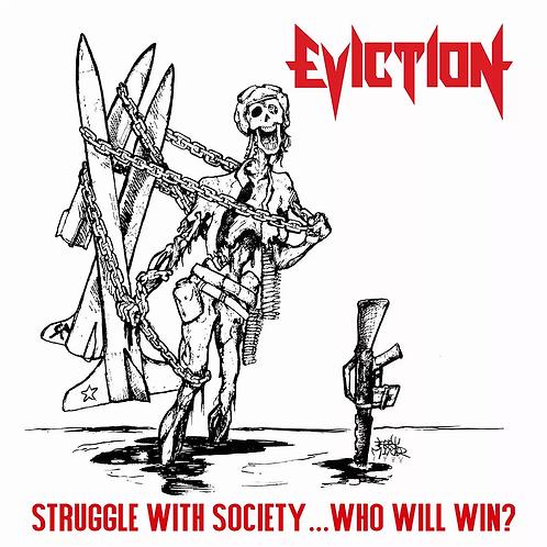 Eviction - Struggle With Society...Who Will Win (CD)