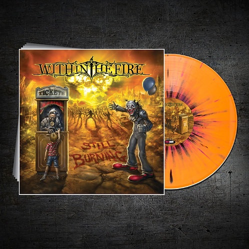 Within The Fire - Still Burning (Orange Vinyl - AIR STORE EXCLUSIVE)