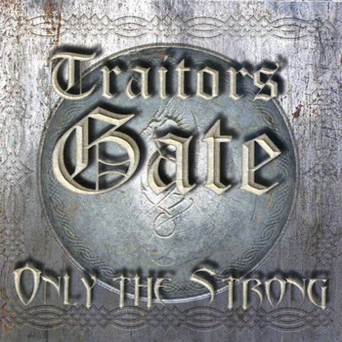 Traitor's Gate - Only The Strong (CD) (Euro Import)