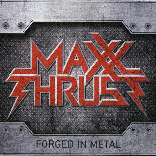 Maxx Thrust - Forged In Metal (CD)