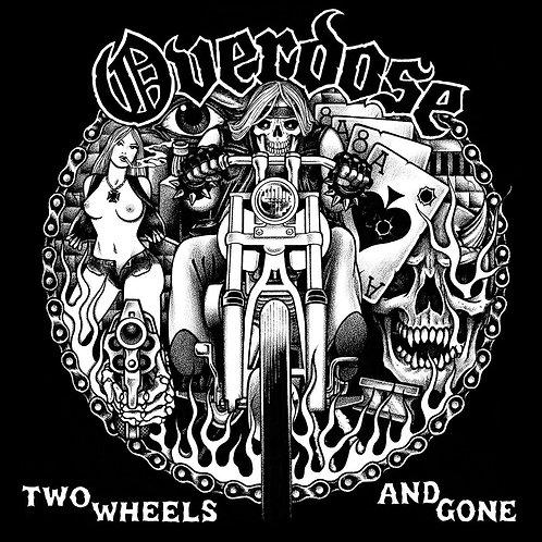 Overdose - 2 Wheels And Gone (Black Vinyl)