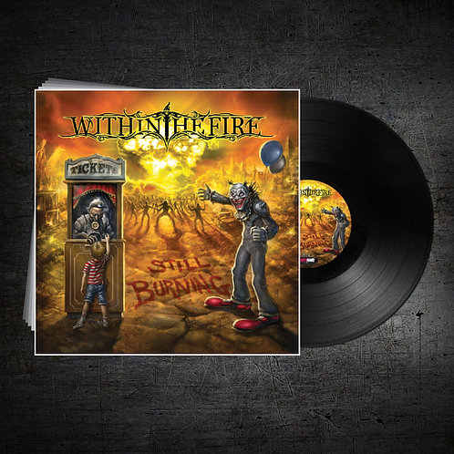 Within The Fire - Still Burning (Black Vinyl Edition)