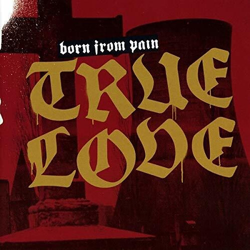 Born From Pain - True Love (Vinyl)