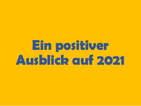 Ein positiver Ausblick auf 2021