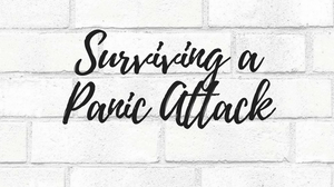 Surviving a Panic Attack