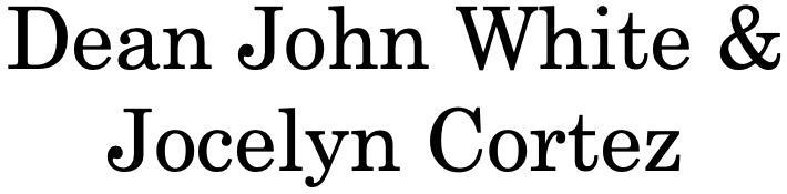 Dean John White & Jocelyn Cortez