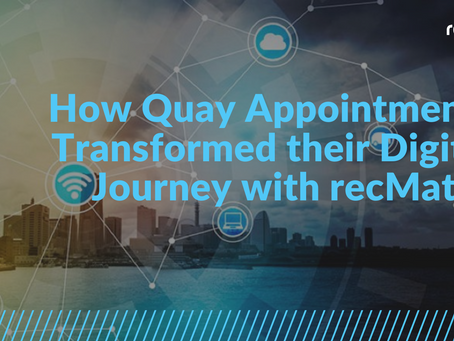 How Quay Appointments Transformed their Digital Journey with recMate