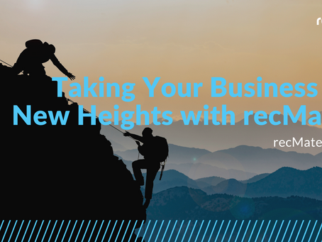 Taking Your Business to New Heights with recMate