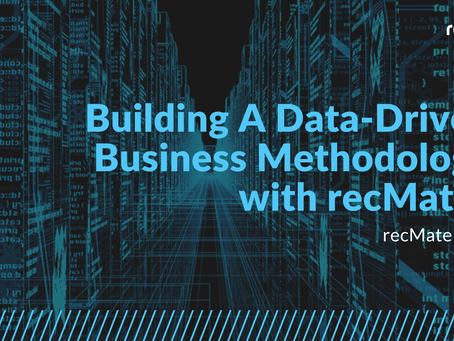 Building A Data-Driven Business Methodology with recMate