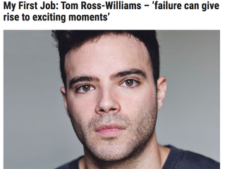 My First Job - Tom Ross-Williams in The Stage