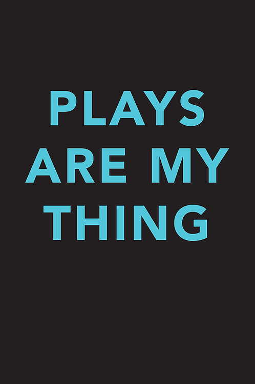 Plays Are My Thing A5 Notebook