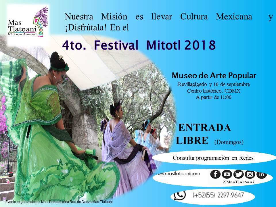 Festival Mitotl muestra el trabajo escénico de diversas agrupaciones de folklor mexicano: músicos, talleres, grupos y ballets.