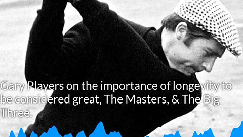 Gary Player on the importance of longevity to be considered great.
