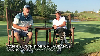 Mitch Laurance, Darin Bunch, Talkin Golf Getaways, Chris Mascaro golf podcast, golf podcasts, best golf podcasts, pga tour podcast, golf podcast, golf swing podcast, golf instruction podcast, best golf podcast, pga tour podcasts, golf swing podcasts, golf instruction podcast,