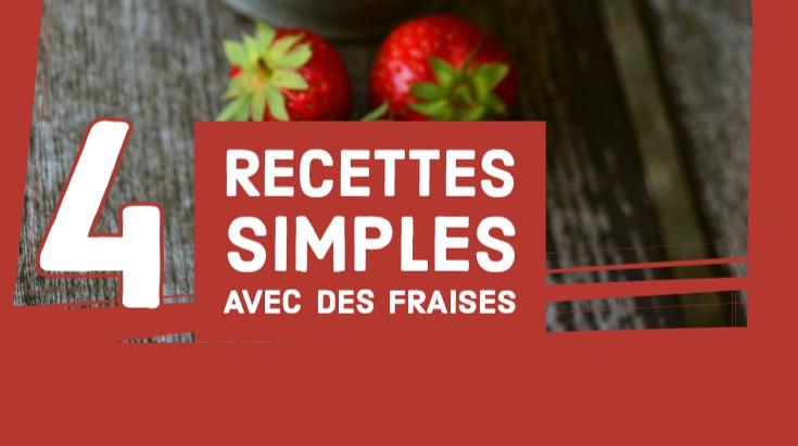 La fraise: 4 recettes simples et légères