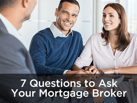 7 Questions to Ask Your Mortgage Broker