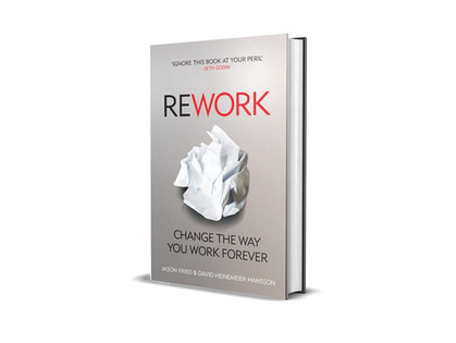 Rework | Jason Fried & DHH