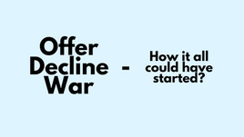 Offer Decline War-How it allcould have started?
