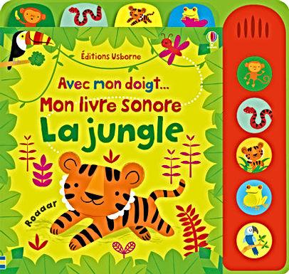 Avec mon doigt - Mon livre sonore - La Jungle