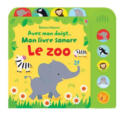Avec mon doigt - Mon livre sonore - Le zoo