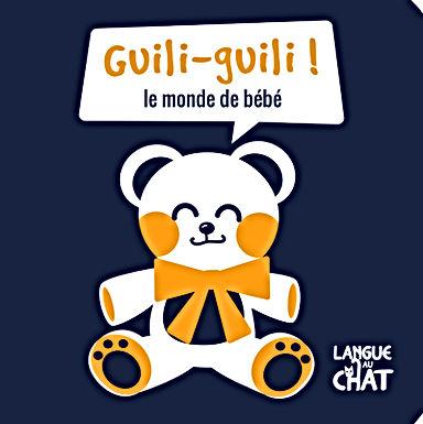 Guili Guili - Le monde de bébé