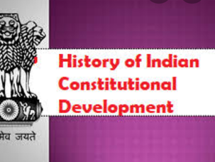 भारत का संवैधानिक इतिहास, constitutional history of India