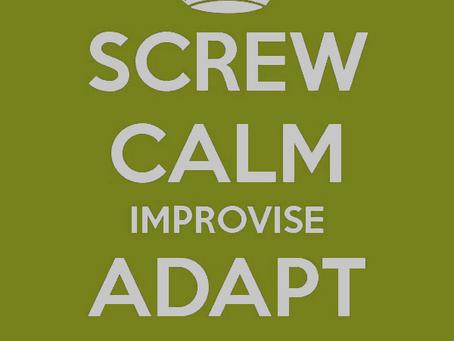 Improvise, Adapt, Overcome