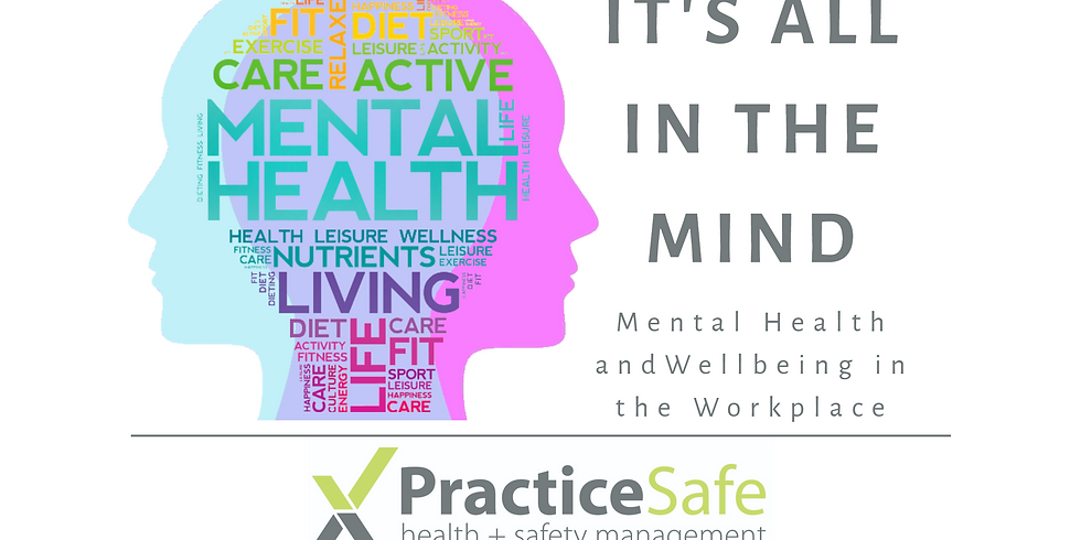 It's all in the Mind – Mental Health and Wellbeing in the workplace