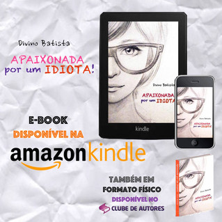 """Fotos de '""""Apaixonada Por Um IDIOTA!'' (meu livro - primeiro volume da trilogia)"""
