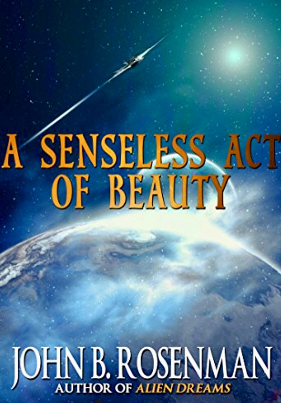 A Senseless Act of Beauty