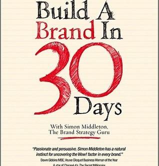 Build a Brand in 30 Days - Simon Middleton